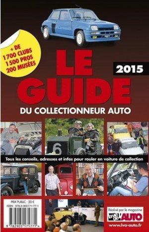 Le guide du collectionneur auto 2015 - lva (la vie de l'auto) - 9782905171771 -