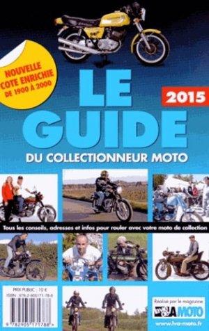 Le guide du collectionneur moto 2015 - lva (la vie de l'auto) - 9782905171788 -