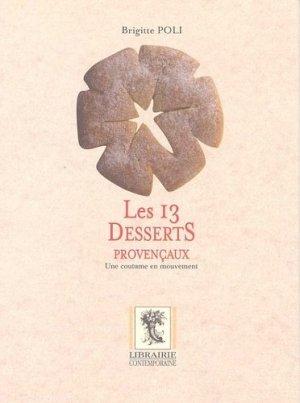Les 13 desserts provençaux. Une coutume en mouvement - Librairie contemporaine - 9782905405241 -