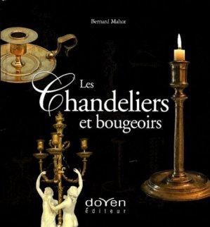 Les chandeliers et bougeoirs. L'éclairage de nos aïeux - Doyen Editeur - 9782905990204 -