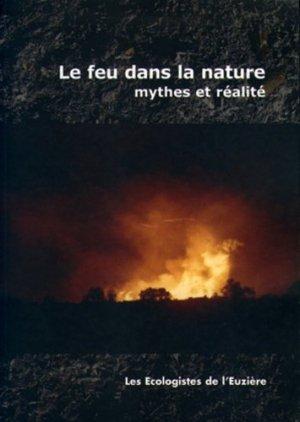 Le feu dans la nature - les ecologistes de l'euziere - 9782906128170 -