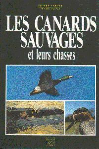 Les canards sauvages et leurs chasses - j et d - 9782906483507 -