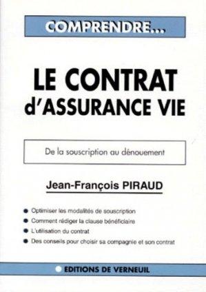 Le contrat d'assurance-vie. Comment choisir son contrat, comment l'optimiser, rédiger une clause bénéficiaire, les points à surveiller - Verneuil - 9782906994331 -