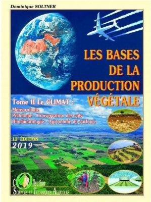 Les bases de la production végétale Tome 2 le climat - sciences et techniques agricoles - 9782907710015 -