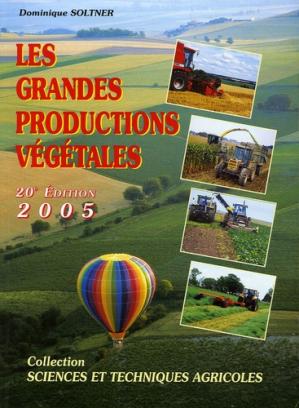 Les grandes productions végétales - Sciences Techniques Agricoles - 9782907710022 -