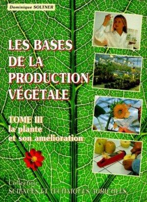 Les bases de la production végétale Tome 3 - sciences et techniques agricoles - 9782907710169 -