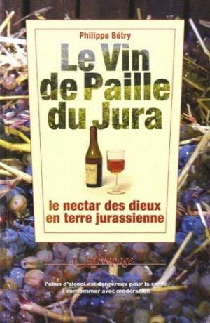Le Vin de paille du Jura - areopage - 9782908340945 -
