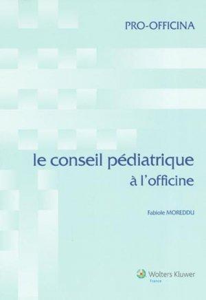 Le conseil pédiatrique à l'officine - wolters kluwer - 9782909179612 -