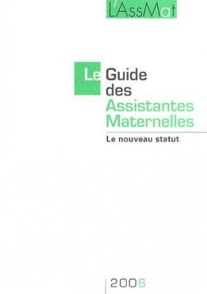 Le Guide des Assistantes Maternelles 2006. Le nouveau statut, 9e édition - Droit et Société - 9782909340487 -