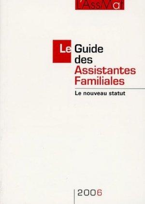Le Guide des Assistantes Familiales 2006. Le nouveau statut, 9e édition - Droit et Société - 9782909340494 -