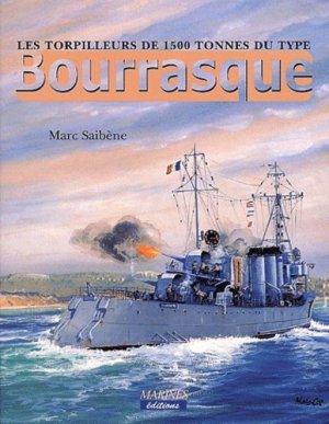 Les torpilleurs de 1500 tonnes du type Bourrasque - marines - 9782909675688 -