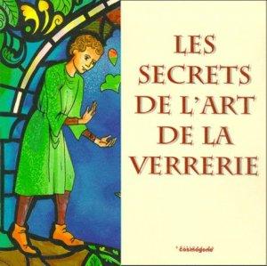 Les secrets de l'art de la verrerie - du cosmogone - 9782909781877 -