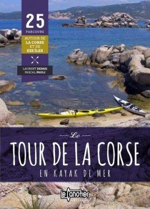 Le tour de la Corse en kayak de mer - Le Canotier éditions - 9782910197421 -