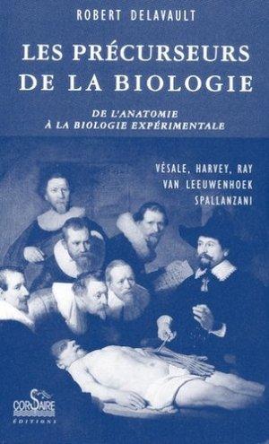 Les précurseurs de la biologie. De l'anatomie à la biologie expérimentale - Editions Corsaire - 9782910475055 -