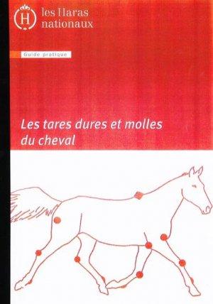 Les tares dures et molles du cheval - les haras nationaux - 9782910610067 -