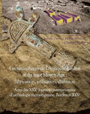 Les sarcophages de l' Antiquité tardives et du haut Moyen Age - federation aquitania / ausonius - 9782910763404 -