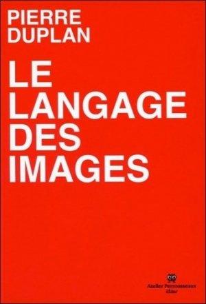 Le langage des images - Atelier Perrousseaux - 9782911220371 -