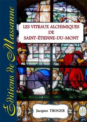 Les vitraux alchimiques de St-Etienne-du-Mont - de massanne - 9782911705229 -