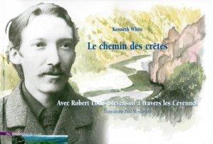 Le chemin des crêtes. Avec Robert Louis Stevenson à travers les Cévennes - Etudes and Communication Editions - 9782911722042 -