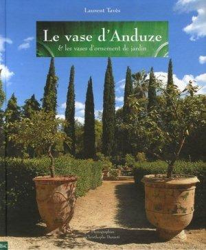 Le vase d'Anduze et les vases d'ornement de jardin - etudes et communications - 9782911722356 -