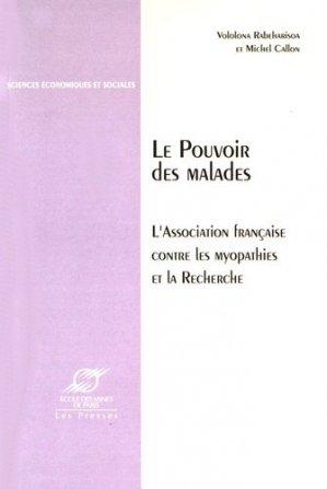 Le pouvoir des malades. L'Association française contre les myopathies et la recherche - presses des mines - 9782911762178 -