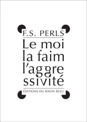 Le Moi, la faim et l'aggressivité - Editions du Ravin Bleu - 9782911965111 -