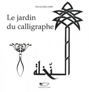 Le jardin du calligraphe - Editions du Jasmin - 9782912080899 -
