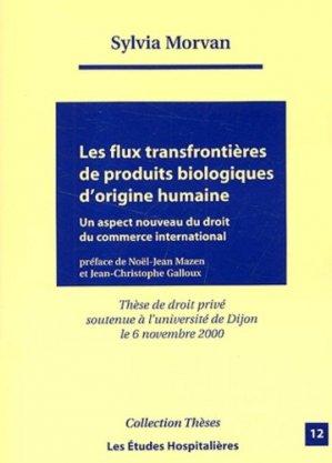 Les flux transfrontières de produits biologiques d'origine humaine - les etudes hospitalieres - leh édition - 9782912359711 -
