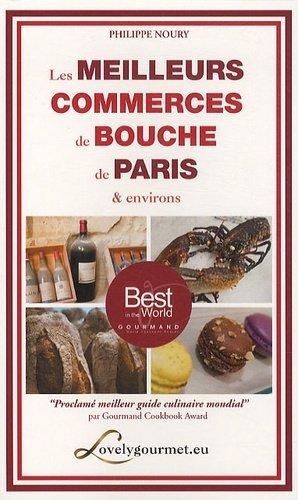 Les meilleurs commerces de bouche de Paris & environs - Impla Editions - 9782912486745 -