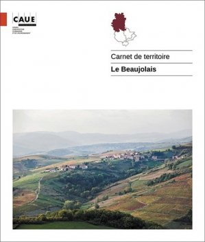 Le Beaujolais - caue du rhone - 9782912533272 -