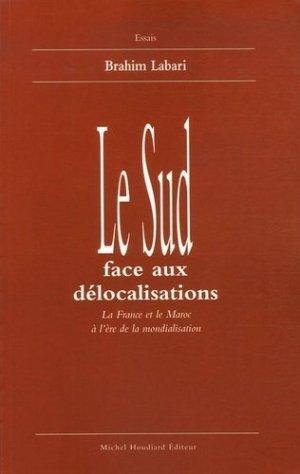Le Sud face aux délocalisations - michel houdiard - 9782912673657 -