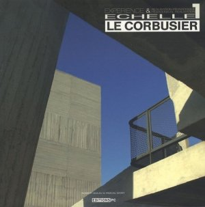 Le Corbusier Echelle 1. Expérience & réalisation pédagogique - PC Editions - 9782912683670 -