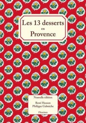 Les 13 desserts en Provence - Fleurines éditions - 9782912690210 -