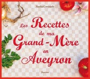 Les recettes de ma grand-mère en Aveyron - Fleurines éditions - 9782912690852 -