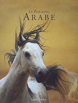 Le pur-sang arabe - castor et pollux - 9782912756701 -
