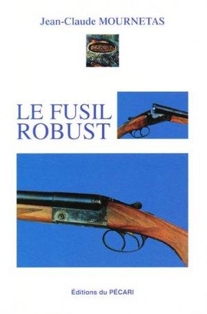 Le fusil Robust - du pecari - 9782912848611 -