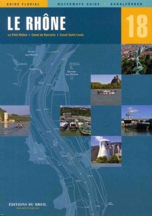 Le Rhône. Le Petit Rhône, Canal de Barcarin, Canal Saint-Louis, Edition français-anglais-allemand - du breil - 9782913120471 -