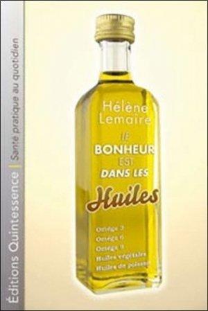 Le bonheur est dans les huiles - quintessence holoconcept editions - 9782913281783 -