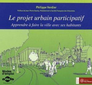 Le projet urbain participatif. Apprendre à faire la ville avec ses habitants - Editions Yves Michel - 9782913492691 -