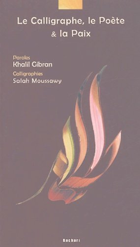 Le Calligraphe, le Poète et la Paix - Bachari - 9782913678125 -