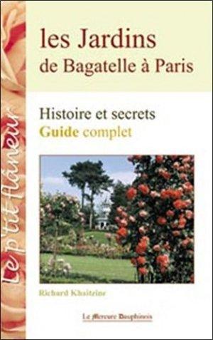 Les jardins de Bagatelle à Paris. Histoire et secrets - Le Mercure Dauphinois - 9782913826694 -