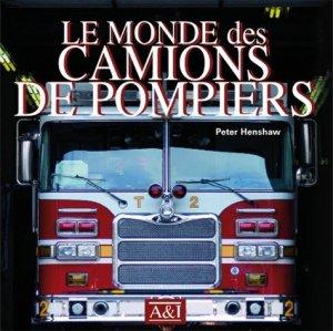 Le monde des camions de pompiers - Art et Images - 9782913952577 -