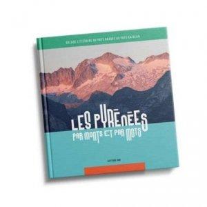 Les Pyrénées par monts et par mots - cairn - 9782914028318 -