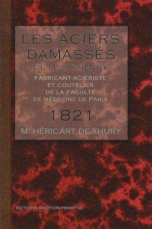 Les aciers damassés de M. Sir-Henry - emotion primitive - 9782914123808 -