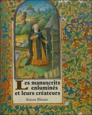 Les manuscrits enluminés et leurs créateurs - Editions Grégoriennes - 9782914338080 -