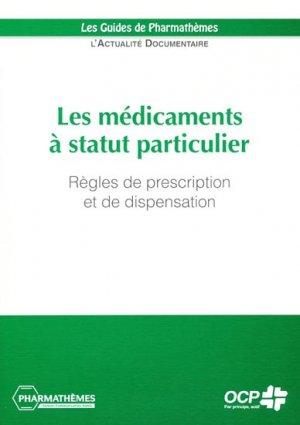 Les médicaments à statut particulier - pharmathemes - 9782914399241