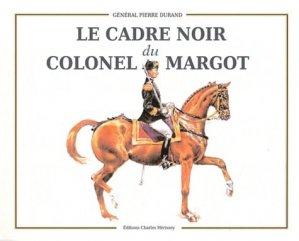 Le cadre noir du Colonel Margot - herissey - 9782914417396 -