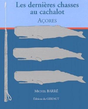 Les dernières chasses au cachalot Açores - gerfaut - 9782914622189 -