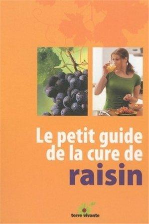Le petit guide de la cure de raisin - terre vivante - 9782914717540 - majbook ème édition, majbook 1ère édition, livre ecn major, livre ecn, fiche ecn