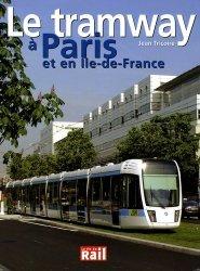 Le tramway à Paris et en Ile-de-France - La Vie du Rail - 9782915034660 -